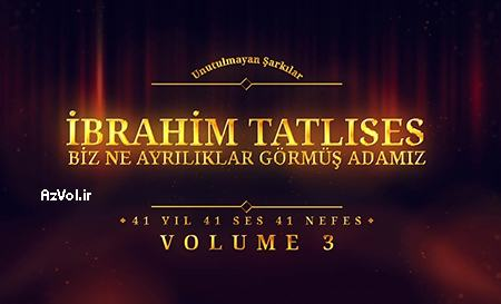 دانلود آهنگ ترکی جدید Ibrahim Tatlises به نام Biz Ne Ayriliklar Gormus Adamiz